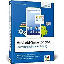 Android-Smartphone: Die verständliche Anleitung für alle Geräte: Samsung, HTC, LG u. v. m. Geeignet ab  Android 5 bis Android 7 »Nougat«