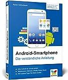 Android-Smartphone: Die verständliche Anleitung für alle Geräte: Samsung, HTC, LG u. v. m....