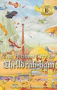 War Of Chaos (the Hidden City Of Chelldrah-ham Book 2) por Stephan Von Clinkerhoffen epub