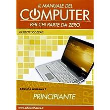 Il manuale del computer per chi parte da zero. Windows 7