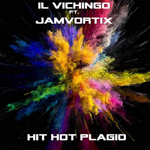 Hit Hot Plagio (feat. JamVortix) [Explicit]