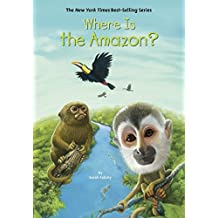 Where Is the Amazon? (Where Is?) (English Edition)