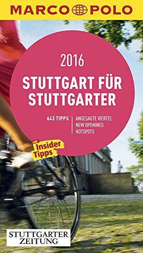Stuttgart für Stuttgarter: MARCO POLO Cityguide mit Insider-Tipps und Cityatlas