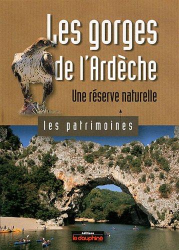 Les gorges de l'Ardèche : Une réserve naturelle
