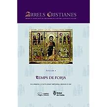 Arrels Cristianes. Presència i Significació del Cristianisme en la Història i la Societat de Lleida: Temps de Forja: Els inicis i l'alta edat mitjana. Segles V-XII: 1
