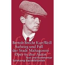 Aufstieg und Fall der Stadt Mahagonny: Oper in drei Akten. Musik von Kurt Weill. Text von Bertolt Brecht. Textausgabe (Suhrkamp BasisBibliothek)