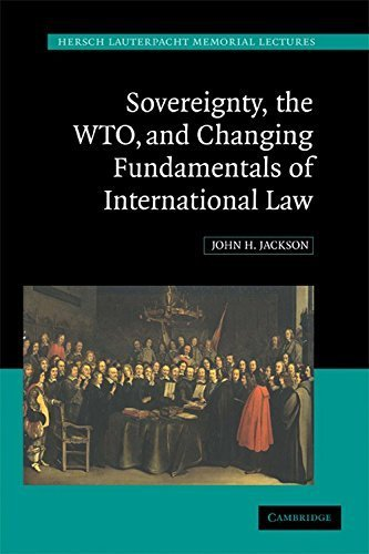 Review Book Online Sovereignty, the WTO, and Changing Fundamentals of International Law (Hersch Lauterpacht Memorial Lectures) by John H. Jackson (2009-04-27)