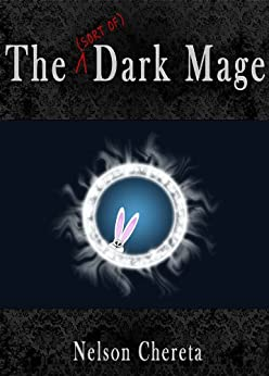 The (sort of) Dark Mage (Waldo Rabbit Series Book 1) (English Edition) von [Chereta, Nelson]