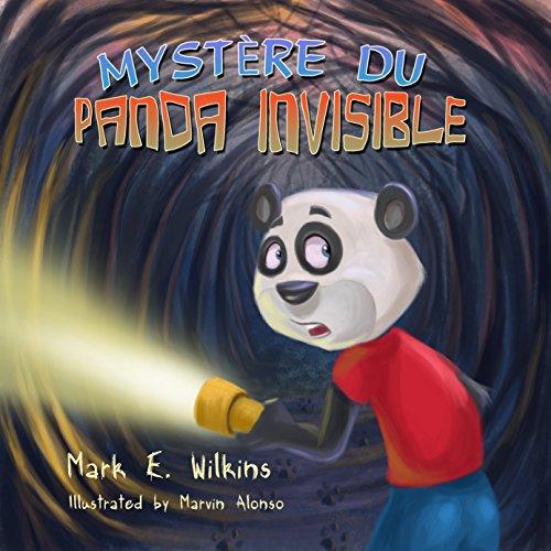 Mystère du Panda Invisible par Mark E. Wilkins