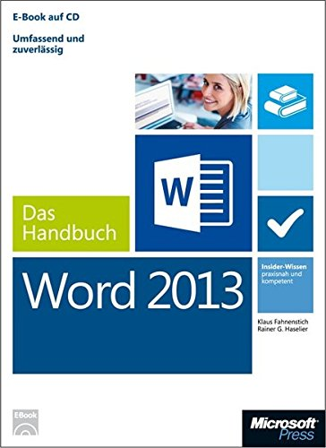 Microsoft Word 2013 - Das Handbuch: Insider-Wissen-praxisnahundkompetent (Microsoft Office Word 2013, Handbuch)