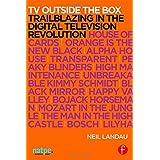 TV Outside the Box: Trailblazing in the Digital Television Revolution by Neil Landau (2016-02-11)