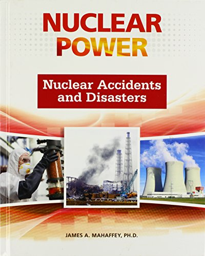 Nuclear Accidents and Disasters (Nuclear Power)