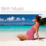 Birth Music: The Best Soothing and Relaxing Sounds for Mother and Baby During Pregnancy and Birthing Pool Labour, or Labor and Ambient White Noise for Newborn