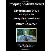 Wolfgang Amadeus. Mozart - Divertimento No. 8: Arranged for Three Guitars