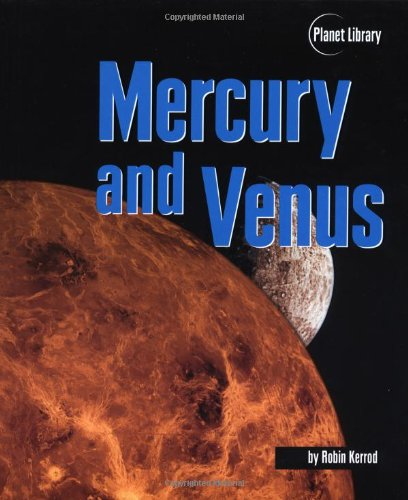 Mercury and Venus (Planet Library Series)