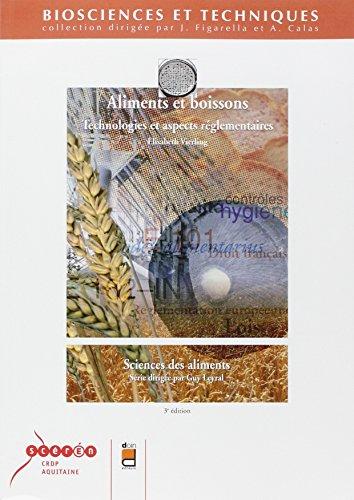 Aliments et boissons - 3e édition: Technologies et aspects réglementaires. Sciences des aliments.