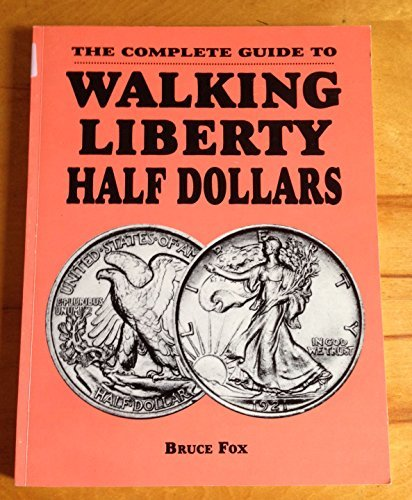 The Complete Guide to Walking Liberty Half Dollars by Bruce W. Fox (1993-04-24)