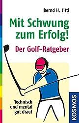 Mit Schwung zum Erfolg: Der Golf-Ratgeber