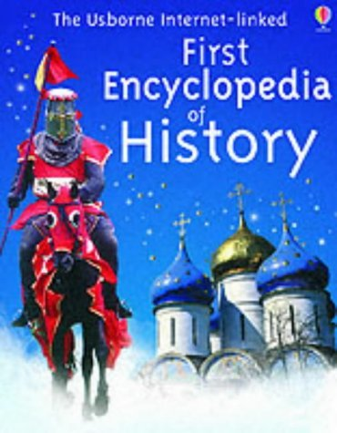 The Usborne Internet-linked First Encyclopedia of History by Fiona Chandler (25-Apr-2003) Hardcover