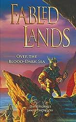 Over the Blood-Dark Sea: Volume 3 (Fabled Lands)
