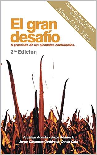 Descargar Libro El Gran Desafío: A propósito de los Alcoholes carburantes de Amylkar David Acosta Medina