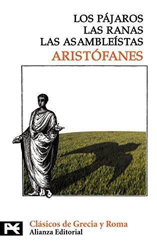 Los pájaros. Las ranas. Las  asambleístas (El Libro De Bolsillo - Bibliotecas Temáticas - Biblioteca De Clásicos De Grecia Y Roma) por Aristófanes