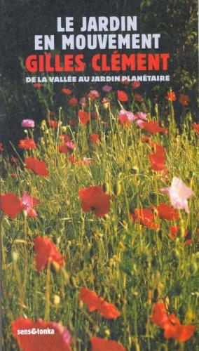 Le jardin en mouvement : De la Vallée au Champ,via le parc André-Citroën et le jardin planétaire par Gilles Clément