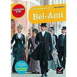 Bel-Ami: suivi d'une anthologie sur le personnage de l'ambitieux