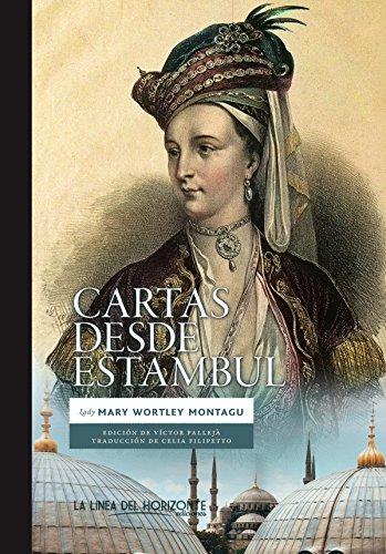 Cartas desde Estambul (Solvitur Ambulando nº 4) por Mary Wortley Montagu