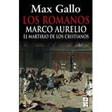 Los romanos: Marco Aurelio: El martirio de los cristianos (13/20)