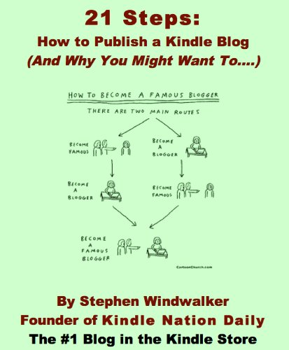 21 Steps: How to Publish a Kindle Blog (And Why You Might Want To....) (Download Instantly to Your PC, iPhone, iPod Touch, iPad, BlackBerry, Kindle or Other Kindle App!) (English Edition) Ipod Iphone Blackberry