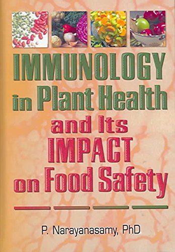 [Immunology in Plant Health and Its Impact on Food Safety] (By: P. Narayanasamy) [published: February, 2009]