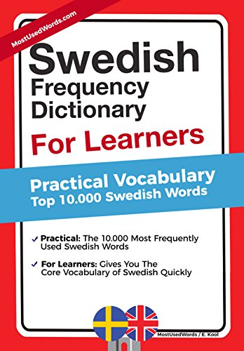 Swedish Frequency Dictionary For Learners: Practical Vocabulary - Top 10.000 Swedish Words (English Edition)
