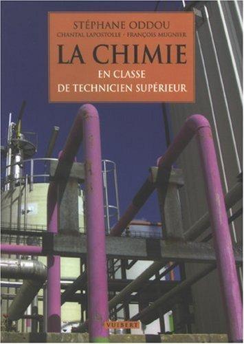 La chimie : En classe de technicien supérieur de Stéphane Oddou (19 avril 2007) Broché