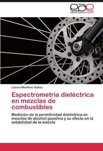 Espectrometria Dielectrica En Mezclas de Combustibles por L. Zaro Mart Nez Iba Ez