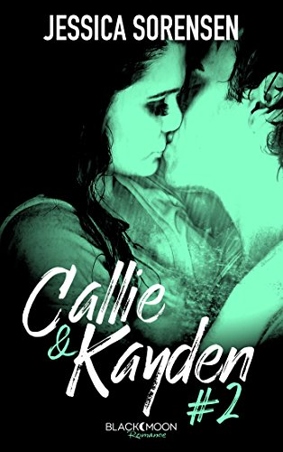 Callie et Kayden - Tome 2 - Rédemption (French Edition)