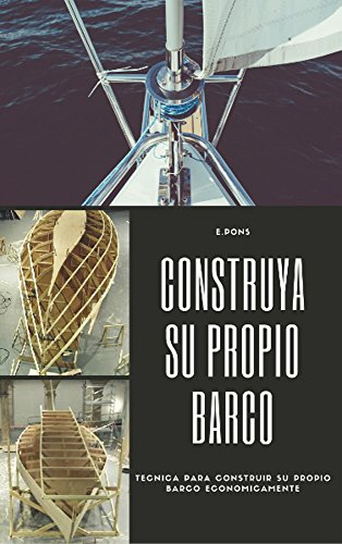 construya-su-propio-barco-nautica-n-1-spanish-edition