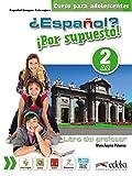 ¿Español? ¡Por supuesto! 2-A2 - libro del profesor (Métodos - Adolescentes - Español Por Supuesto - Nivel A2)