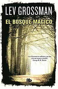 El bosque mágico par Lev Grossman