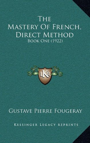 The Mastery of French, Direct Method: Book One (1922)
