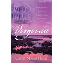 Virginia: Precious Burdens/Redeemed Hearts/Ramshackle Rose/The Restoration (Heartsong Novella Collection) by Cathy Marie Hake (2005-02-01)