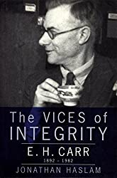 The Vices of Integrity: E.H.Carr, 1892-1982