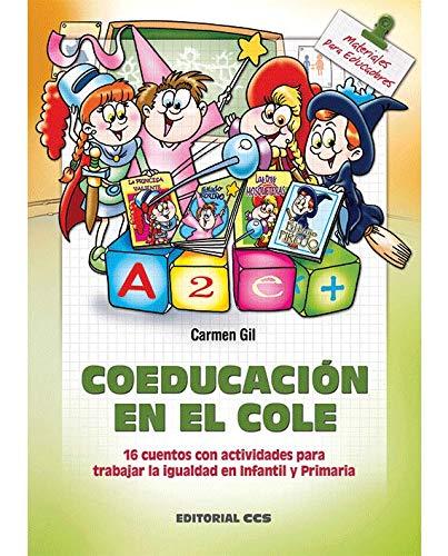 Coeducación en el cole: 16 cuentos con actividades para trabajar la igualdad en Infantil y Primaria (Materiales para educadores) - 9788498426687