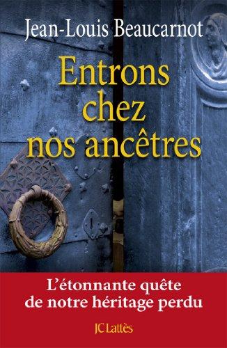 Entrons chez nos ancêtres (Essais et documents) par Jean-Louis Beaucarnot