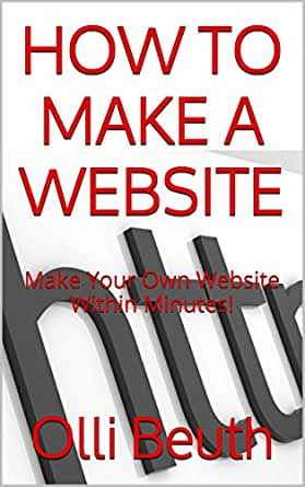 Create A Website How To Make Your Own Website Within
