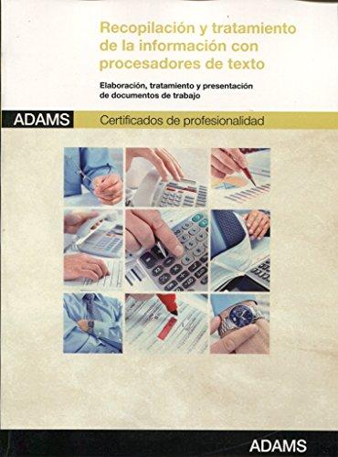 Recopilación y tratamiento de la información con procesadores de texto: certificado de profesionalidad asistencia a la dirección