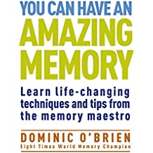You Can Have an Amazing Memory (The Comprehensive Memory Tool-Kit)
