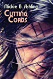 Cutting Cords (Cutting Cords Series Book 1)