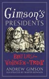 Gimson's Presidents: Brief Lives from Washington to Trump