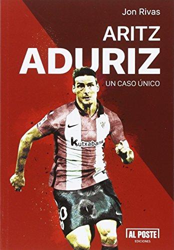 Aritz Aduriz. Un Caso Único
